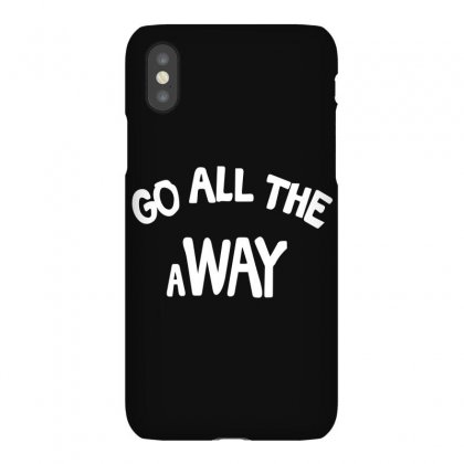 Go All The Way Away Iphonex Case Designed By Broliant