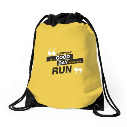 Everday Is A Good Day You Run Drawstring Bags Designed By Tudtoojung
