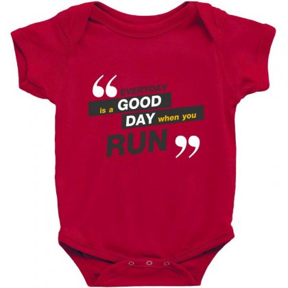 Everday Is A Good Day You Run Baby Bodysuit Designed By Tudtoojung