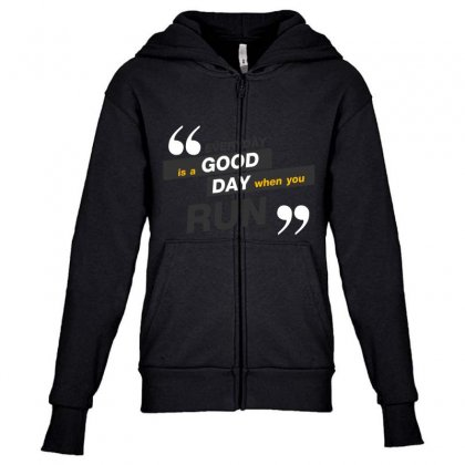 Everday Is A Good Day You Run Youth Zipper Hoodie Designed By Tudtoojung