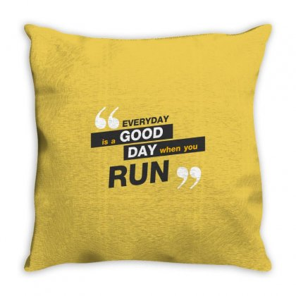 Everday Is A Good Day You Run Throw Pillow Designed By Tudtoojung