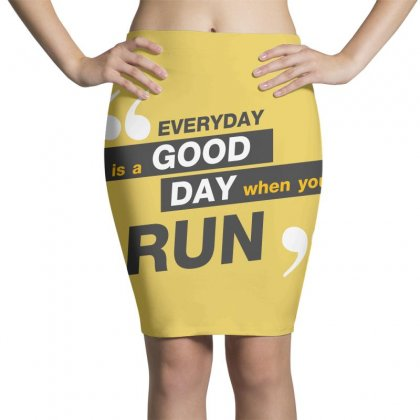 Everday Is A Good Day You Run Pencil Skirts Designed By Tudtoojung