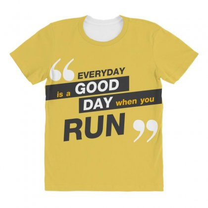 Everday Is A Good Day You Run All Over Women's T-shirt Designed By Tudtoojung