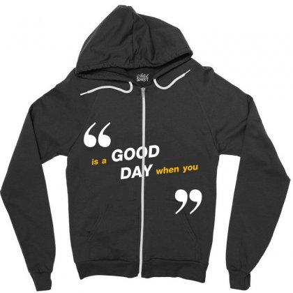 Everday Is A Good Day You Run Zipper Hoodie Designed By Tudtoojung