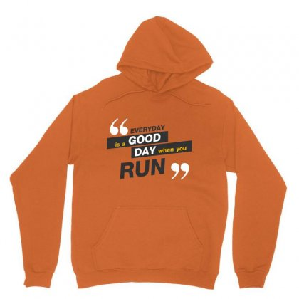 Everday Is A Good Day You Run Unisex Hoodie Designed By Tudtoojung