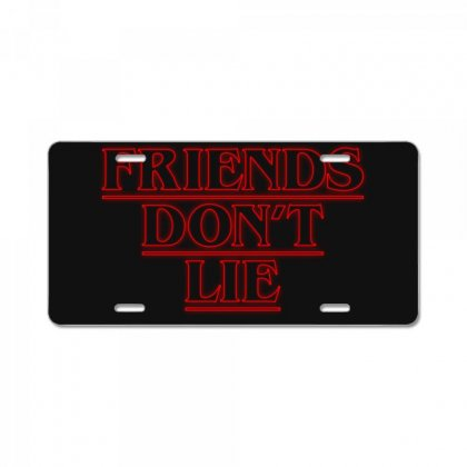 Friends Dont Lie Outline License Plate Designed By Toweroflandrose