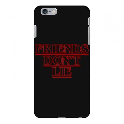 Friends Dont Lie Outline Iphone 6 Plus/6s Plus Case Designed By Toweroflandrose