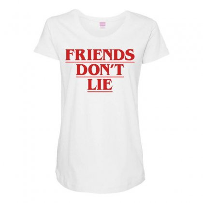 Friends Dont Lie Maternity Scoop Neck T-shirt Designed By Toweroflandrose