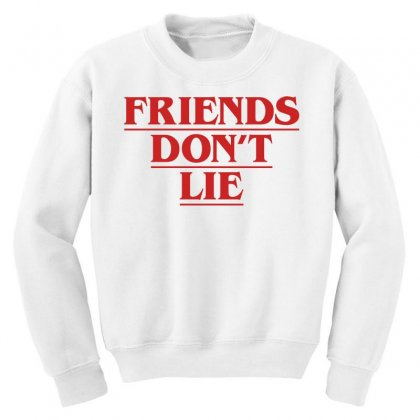 Friends Dont Lie Youth Sweatshirt Designed By Toweroflandrose
