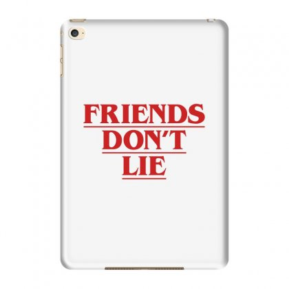 Friends Dont Lie Ipad Mini 4 Case Designed By Toweroflandrose