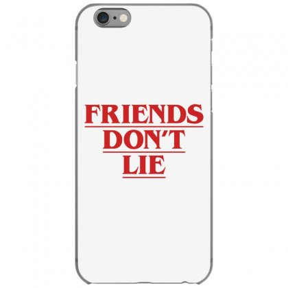 Friends Dont Lie Iphone 6/6s Case Designed By Toweroflandrose