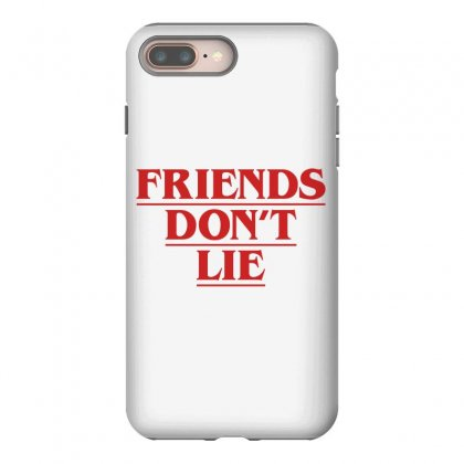 Friends Dont Lie Iphone 8 Plus Case Designed By Toweroflandrose