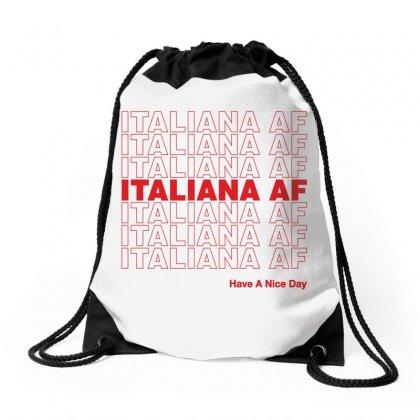 Italiana Af Have A Nice Day Drawstring Bags Designed By Toweroflandrose