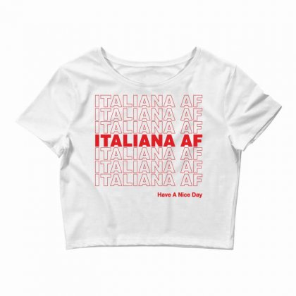 Italiana Af Have A Nice Day Crop Top Designed By Toweroflandrose
