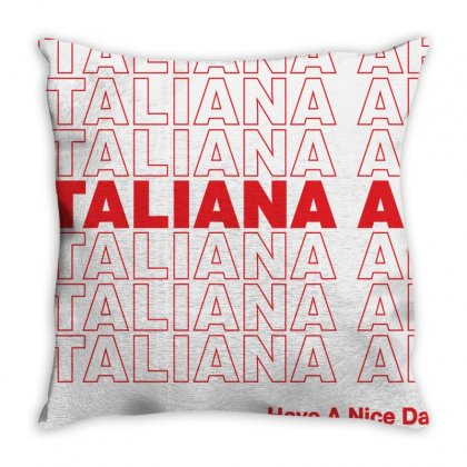 Italiana Af Have A Nice Day Throw Pillow Designed By Toweroflandrose