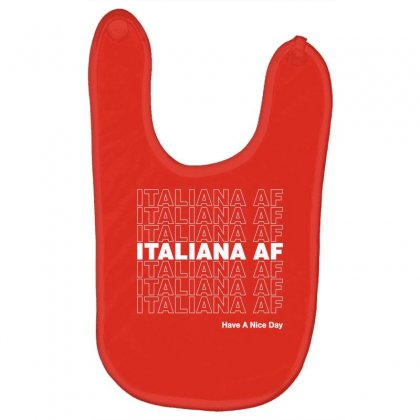 Italiana Af Have A Nice Day Baby Bibs Designed By Toweroflandrose