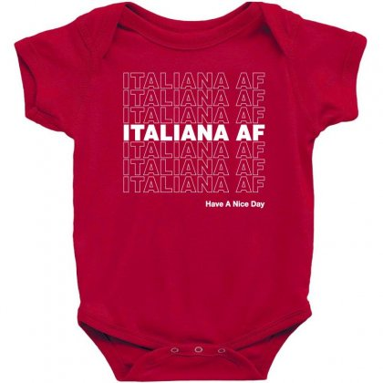 Italiana Af Have A Nice Day Baby Bodysuit Designed By Toweroflandrose