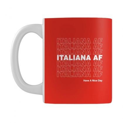 Italiana Af Have A Nice Day Mug Designed By Toweroflandrose
