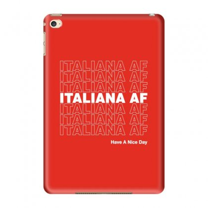 Italiana Af Have A Nice Day Ipad Mini 4 Case Designed By Toweroflandrose