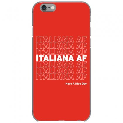 Italiana Af Have A Nice Day Iphone 6/6s Case Designed By Toweroflandrose