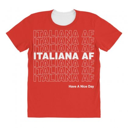 Italiana Af Have A Nice Day All Over Women's T-shirt Designed By Toweroflandrose
