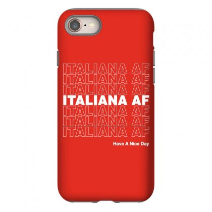 Italiana Af Have A Nice Day Iphone 8 Case Designed By Toweroflandrose