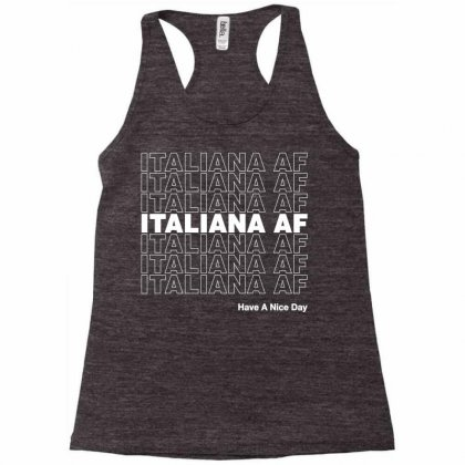 Italiana Af Have A Nice Day Racerback Tank Designed By Toweroflandrose