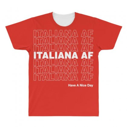 Italiana Af Have A Nice Day All Over Men's T-shirt Designed By Toweroflandrose