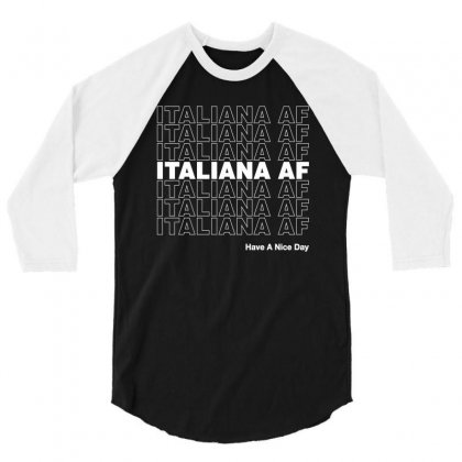 Italiana Af Have A Nice Day 3/4 Sleeve Shirt Designed By Toweroflandrose