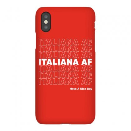 Italiana Af Have A Nice Day Iphonex Case Designed By Toweroflandrose