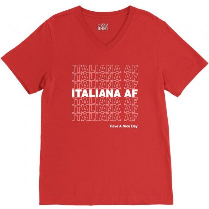 Italiana Af Have A Nice Day V-neck Tee Designed By Toweroflandrose