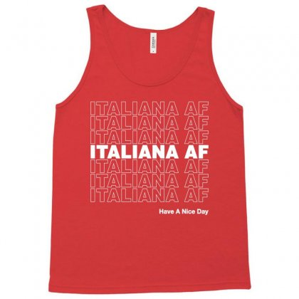 Italiana Af Have A Nice Day Tank Top Designed By Toweroflandrose