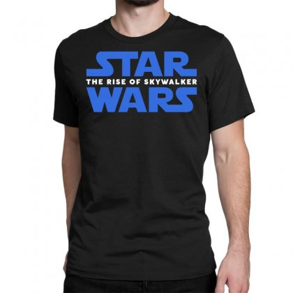 Star Wars The Rise Of Skywalker Classic T-shirt Designed By Toweroflandrose