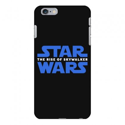 Star Wars The Rise Of Skywalker Iphone 6 Plus/6s Plus Case Designed By Toweroflandrose