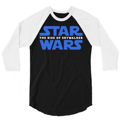 Star Wars The Rise Of Skywalker 3/4 Sleeve Shirt Designed By Toweroflandrose