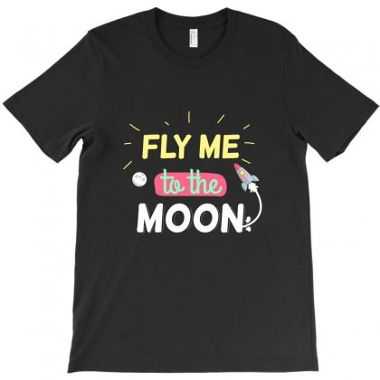Fly Me To The Moon T-shirt Designed By Tudtoojung