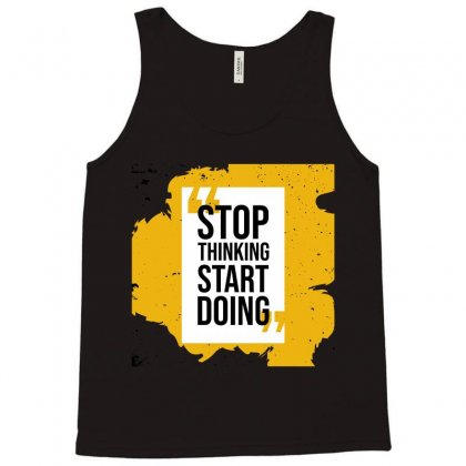 Stop Thinking Start Doing Tank Top Designed By Tudtoojung
