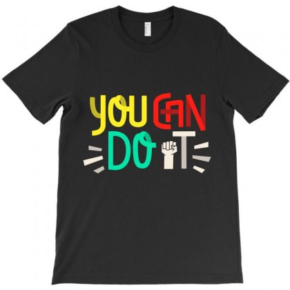You Can Do It T-shirt Designed By Tudtoojung