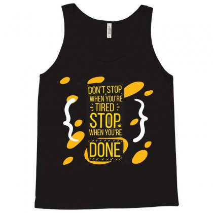 Don't Stop When Your Tired Tank Top Designed By Tudtoojung