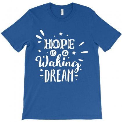 Hope Walking Dream T-shirt Designed By Tudtoojung