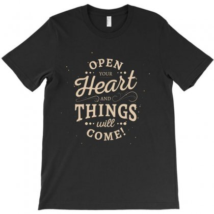 Open Your Heart And Things Will Come T-shirt Designed By Tudtoojung