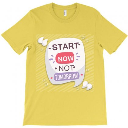 Start Now Not Tomorrow T-shirt Designed By Tudtoojung