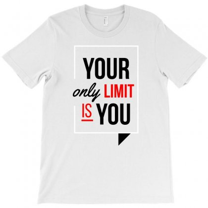 You Only Limit Is You T-shirt Designed By Tudtoojung
