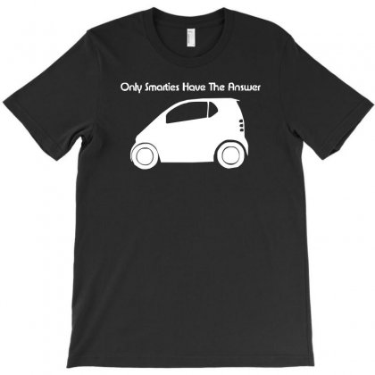 Only Smarties Have The Answer'   Funny T-shirt Designed By Riqo