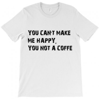You Not A Coffee T-shirt Designed By Equinetee