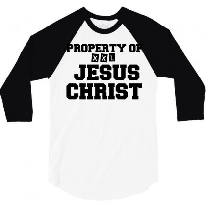 Property Of Jesus Christ 3/4 Sleeve Shirt Designed By Perfect Designers