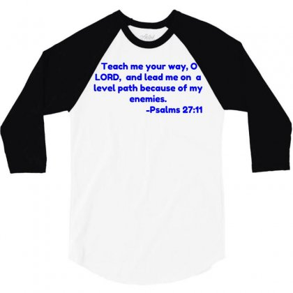 Teach Me Your Way, O Lord,  And Lead Me On  A Level Path Because Of My 3/4 Sleeve Shirt Designed By Perfect Designers