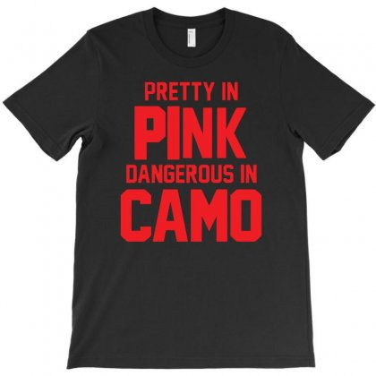Pretty In Pink Dangerous In Camo Funny T-shirt Designed By Z4hr4