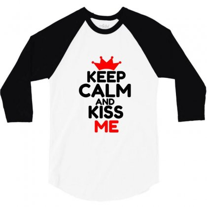 Keep Calm And Kiss Me 3/4 Sleeve Shirt Designed By Perfect Designers