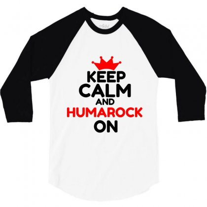 Keep Calm And Humarock On 3/4 Sleeve Shirt Designed By Perfect Designers
